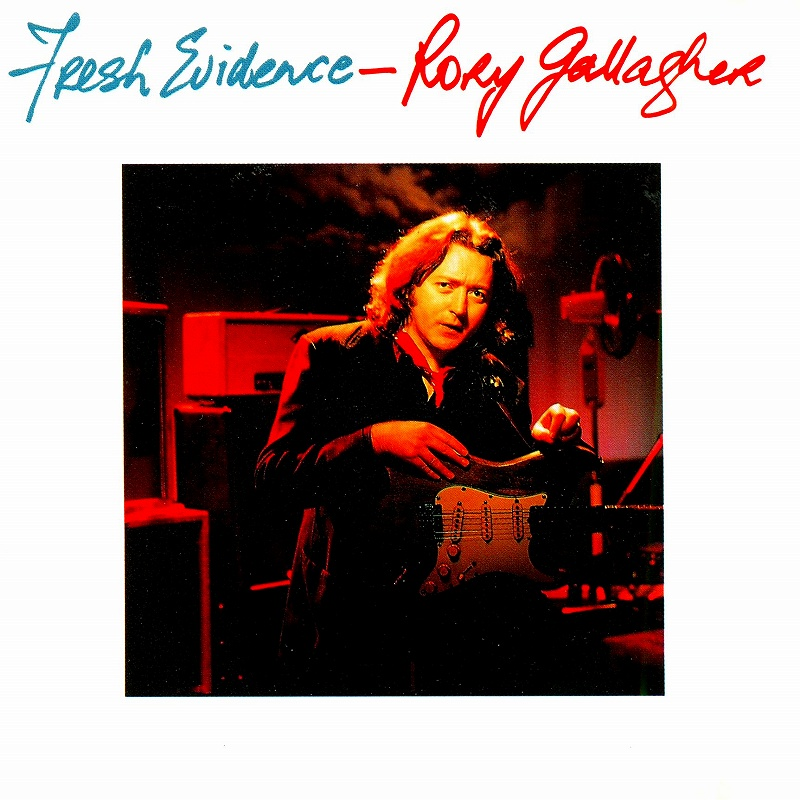 RORY GALLAGHER/FRESH EVIDENCE 90年作 ロリー・ギャラガー