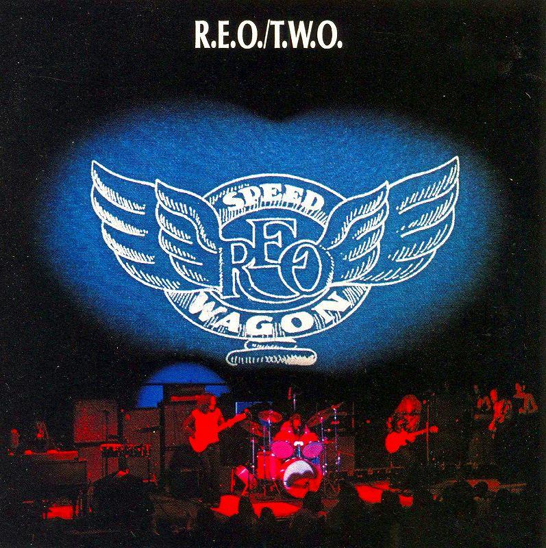 R.E.O. SPEEDWAGON/T. W. O. 72年作 REOスピードワゴン セカンド