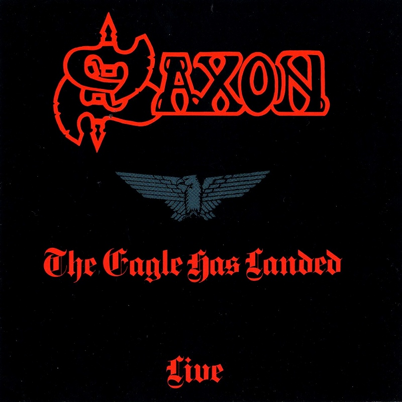 SAXON/THE EAGLE HAS LANDED サクソン 暴走ライヴ 鷲は舞い降りた