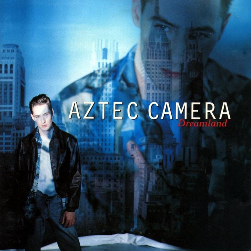 AZTEC CAMERA/DREAMLAND 93年作 アズテック・カメラ 坂本龍一