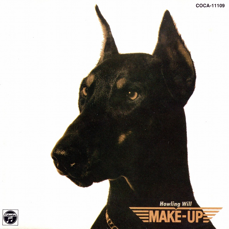 MAKE-UP/HOWLING WILL 84年作 メイクアップ ハウリング・ウィル