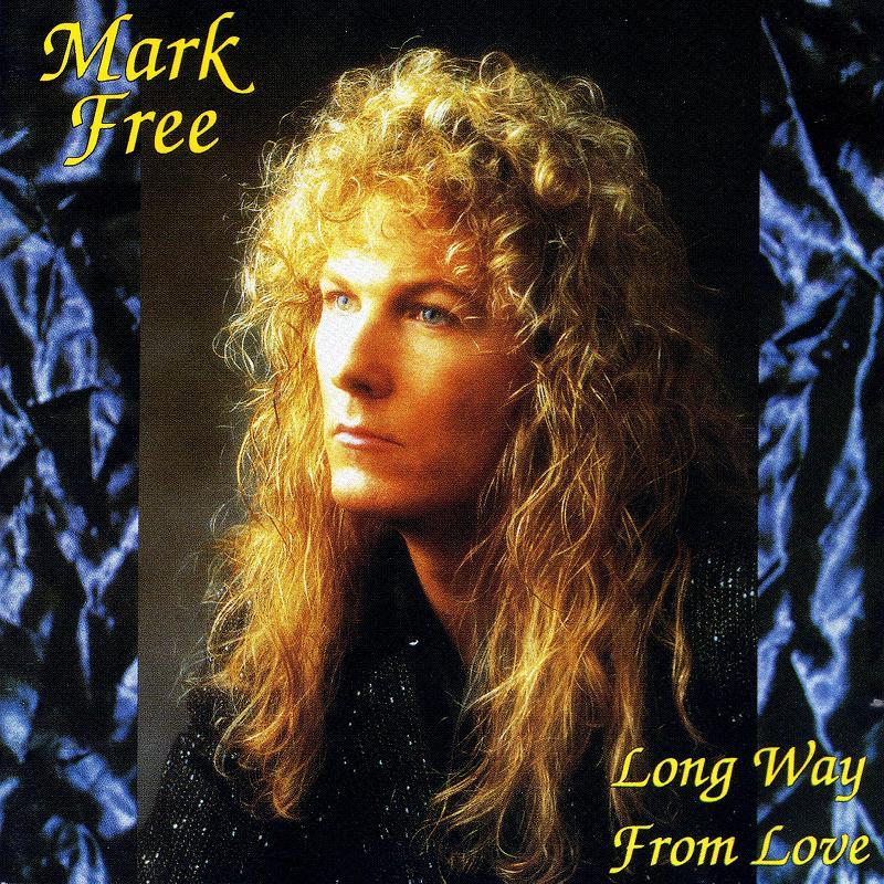 MARK FREE/LONG WAY FROM LOVE 93年作 マーク・フリー メロハー名盤