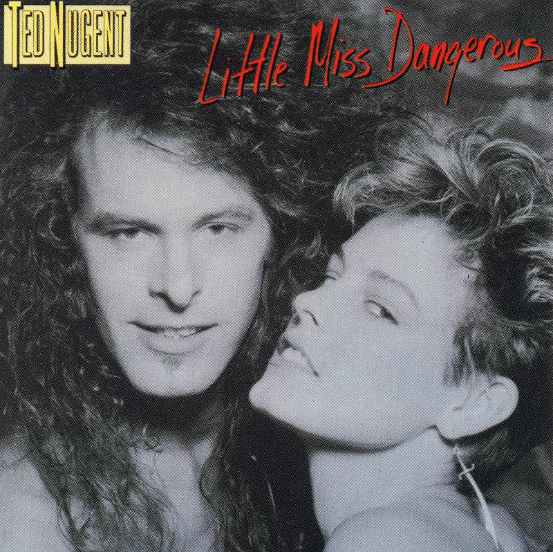TED NUGENT/LITTLE MISS DANGEROUS テッド・ニュージェント 86年作