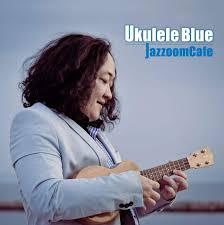 JazzoomCafe〜Ukulele Blue / ジャズームカフェサイン入り※ネコポス対応商品