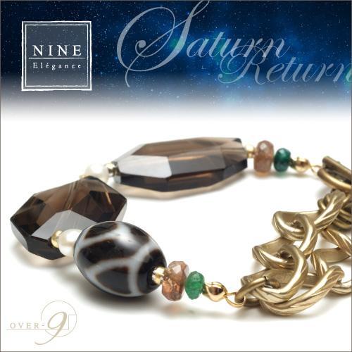 Saturn return 〜今を紡ぐ〜 試練を克服するブレスレット 4A至純天珠 NINE-Elegance-