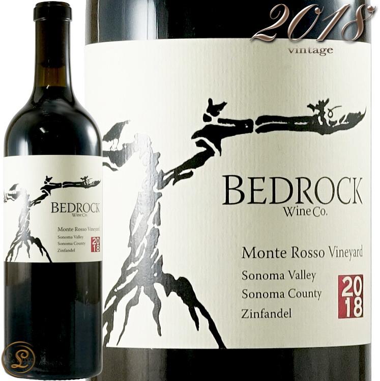 2018 ジンファンデル モンテ ロッソ ヴィンヤード ソノマ ヴァレー ベッドロック ワインズ 正規品 赤ワイン フルボディ 辛口 750ml The Bedrock Wines Zinfandel Monte Rosso Vinyard Sonoma Valley