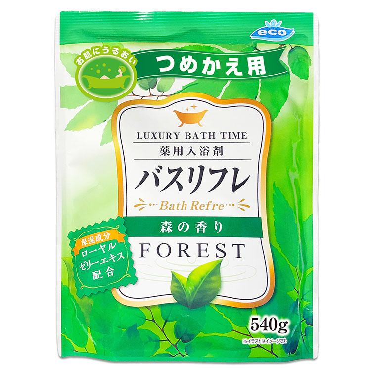 バスリフレ つめかえ用 森の香り FOREST 薬用入浴剤 ローヤルゼリーエキス配合 540g