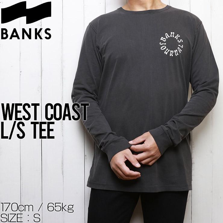 [クリックポスト対応] BANKS バンクス WEST COAST L/S TEE ロングスリーブTEE ロンT WLTS0052