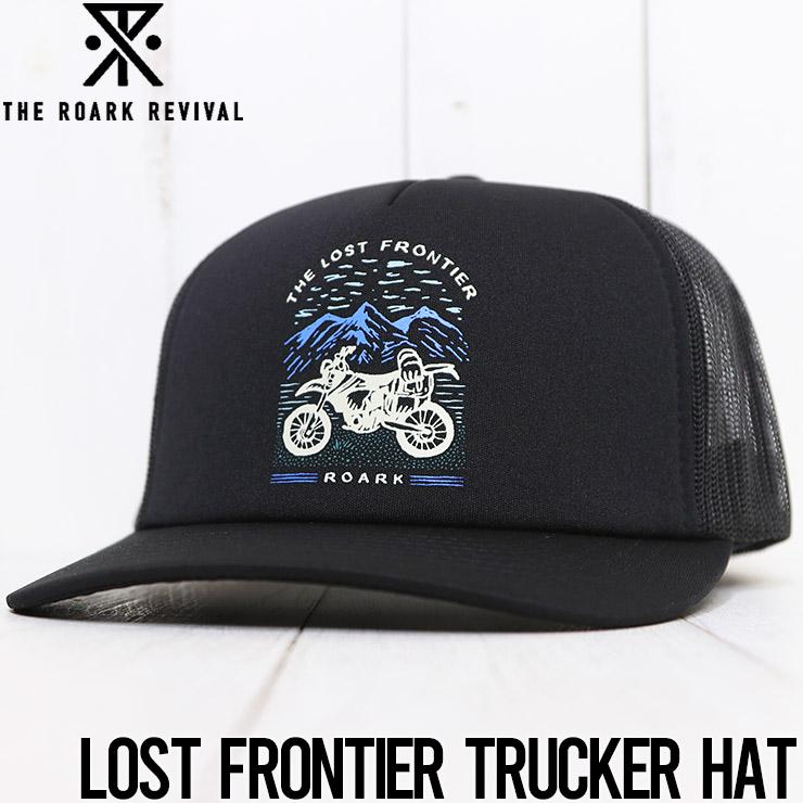 【送料無料】 THE ROARK REVIVAL ロアークリバイバル LOST FRONTIER TRUCKER HAT メッシュキャップ RH468