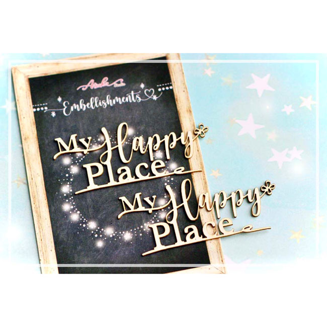 MP-60557 Chipboard Embellishment My Happy Place / 2pcs