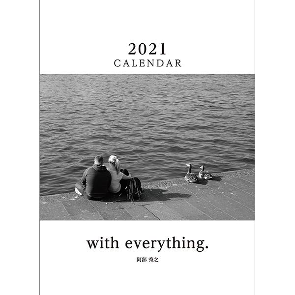 カメラマン 2021カレンダーシリーズ 01 阿部秀之 「with everything.」