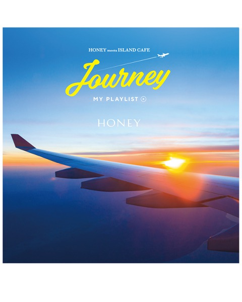 HONEY meets ISLAND CAFE -JOURNEY my playlist-