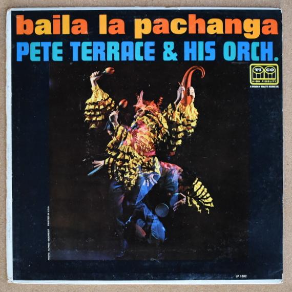 Pete Terrace & His Orch. - Baila La Pachanga