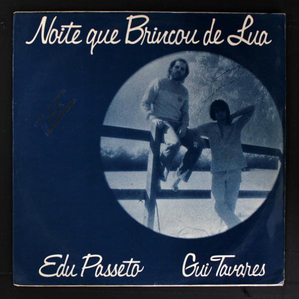 Edu Passeto & Gui Tavares - Noite Que Brincou De Lua 美品