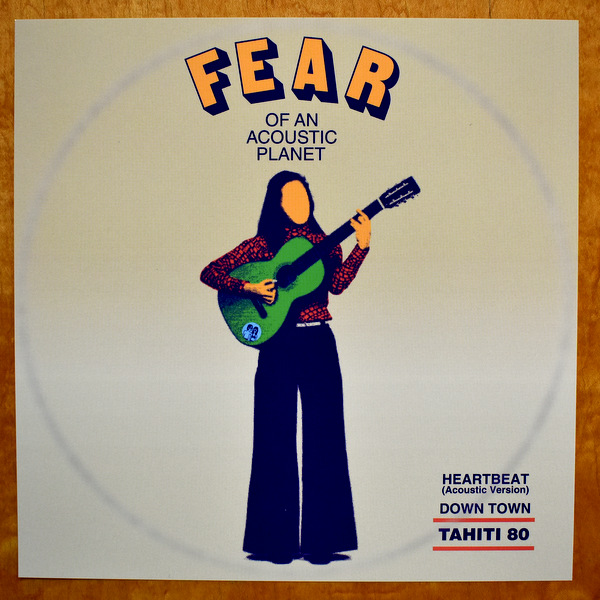 TAHITI 80 - Fear Of An Acoustic Planet  [7inch] <2019年レコードの日アイテム>