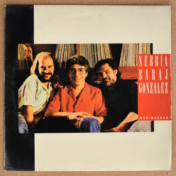 Litto Nebbia, Bernardo Baraj, Lucho GonzAlez - Musiqueros