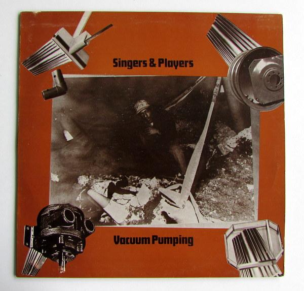 Singers & Players - Vacuum Pumping