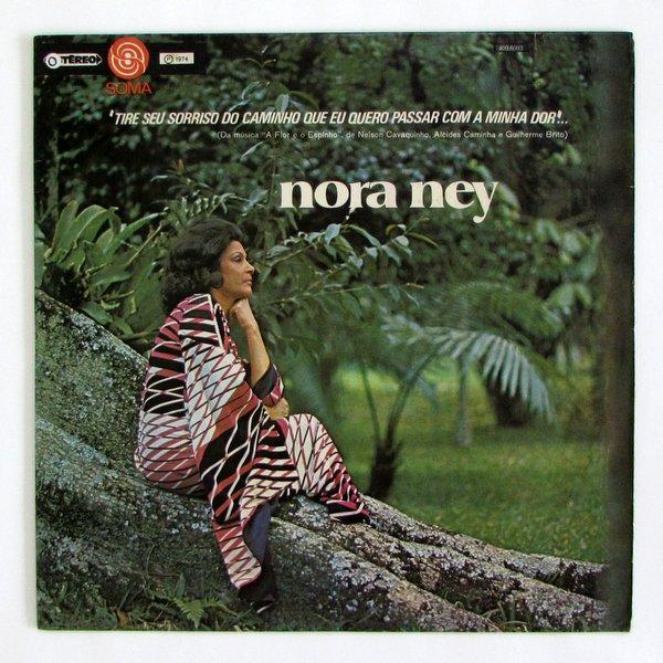 Nora Ney - Tire Seu Sorriso Do Caminho, Que Eu Quero Passar Com A Minha Dor