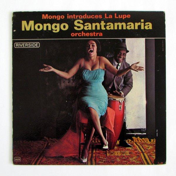 Mongo Santamaria Orchestra & La Lupe - Mongo Introduces La Lupe