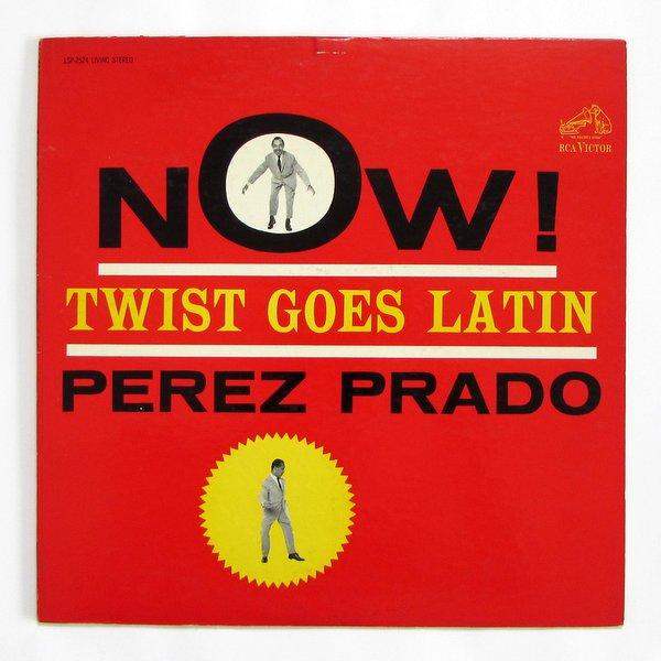Perez Prado - Now Twist Goes Latin