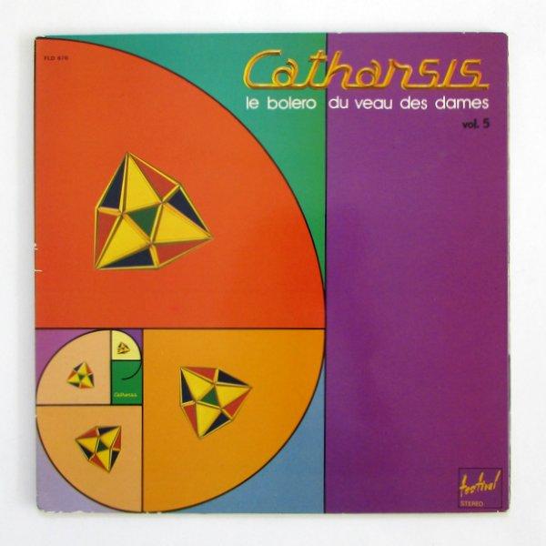 Catharsis - Le Bolero Du Veau Des Dames Vol. 5
