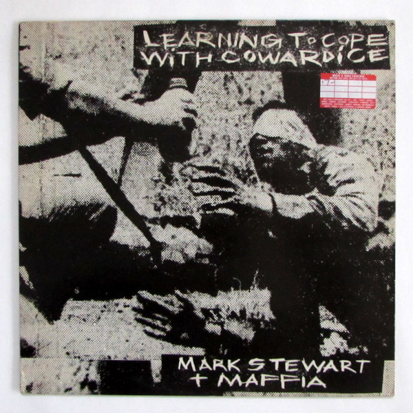Mark Stewart + Maffia - Learning To Cope With Cowardice