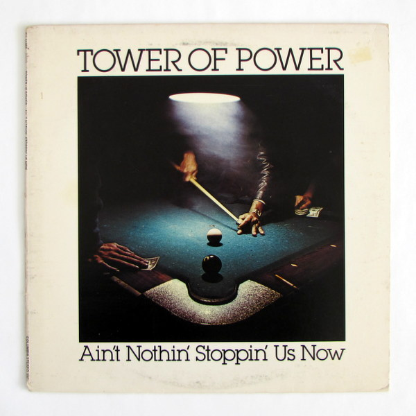 Tower Of Power - Ain't Nothin' Stoppin' Us Now