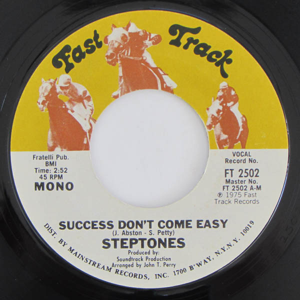 The Steptones - Success Don't Come Easy / Your Love Is Like A Rising Sun