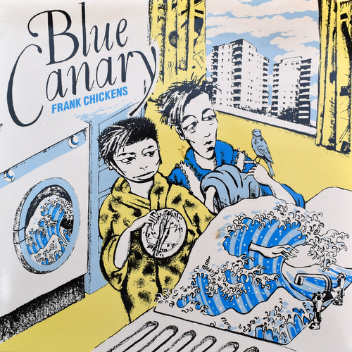 Frank Chickens - Blue Canary