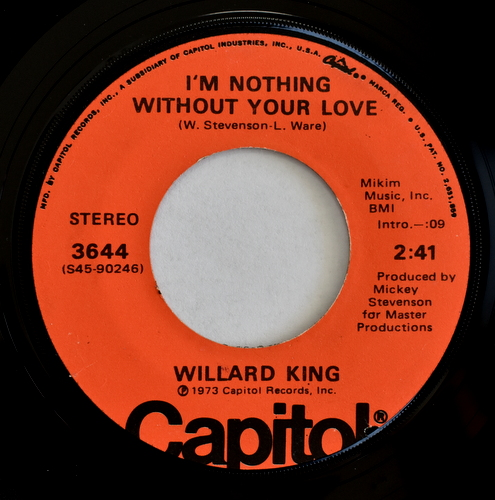 Willard King - I'm Nothing Without Your Love / Lady Be Mine