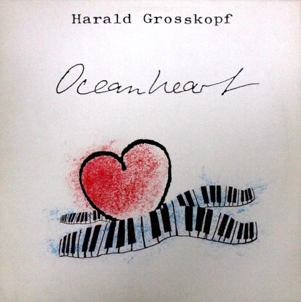 Harald Grosskopf - Oceanheart