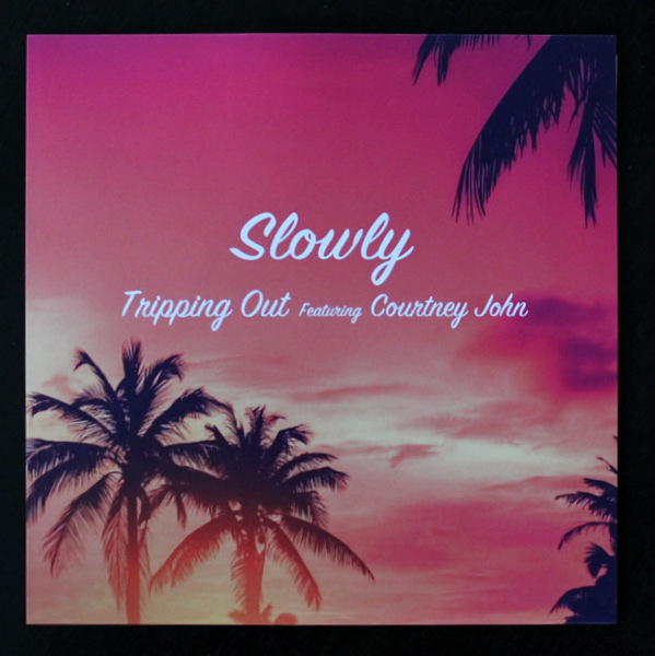 Slowly - Tripping Out featuring Courtney John