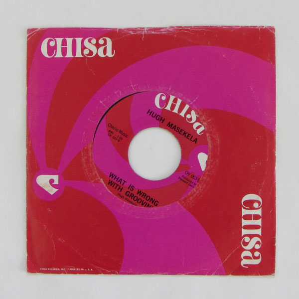 Hugh Masekela - Chisa / What Is Wrong With Groovin'
