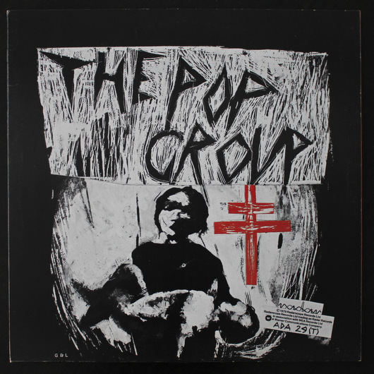 The Pop Group – She Is Beyond Good And Evil / 3'38