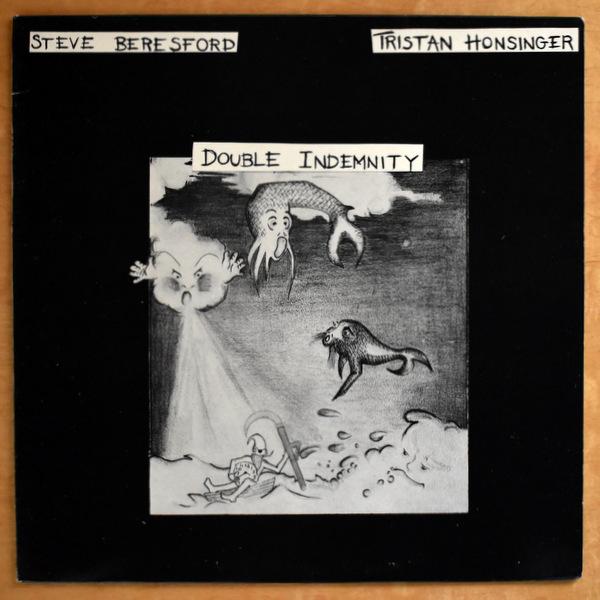 Steve Beresford / Tristan Honsinger - Double Indemnity