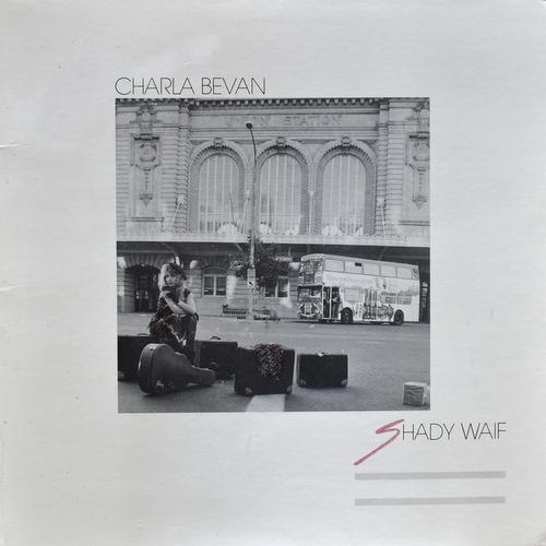 Charla Bevan - Shady Waif