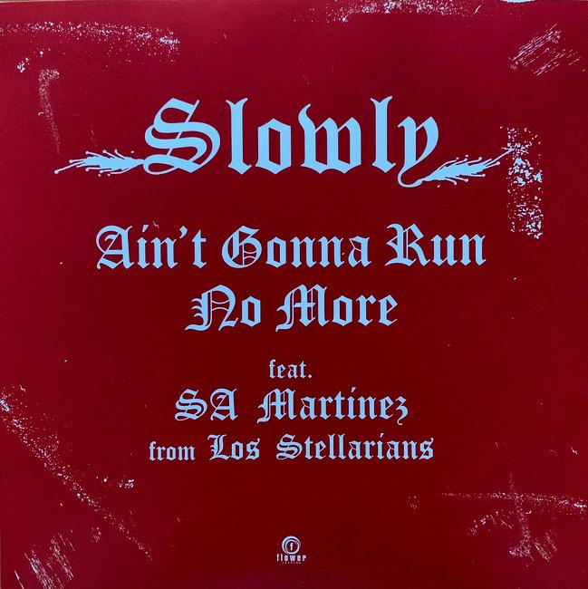 Slowly - Ain't Gonna Run No More Feat. SA Martinez From Los Stellarians