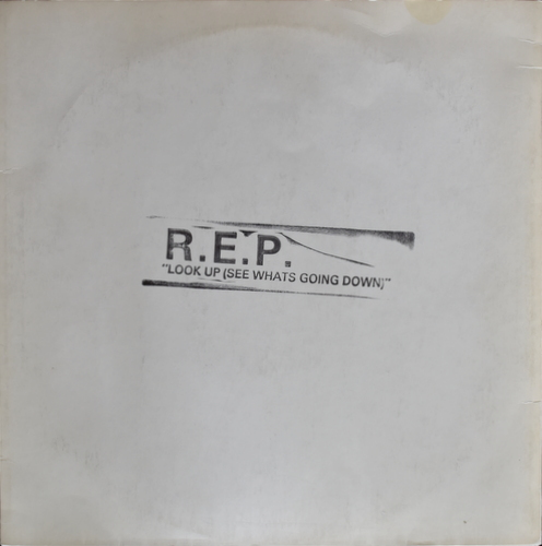 """R.E.P. -  """"Look Up (See What's Goin' Down)"""""""