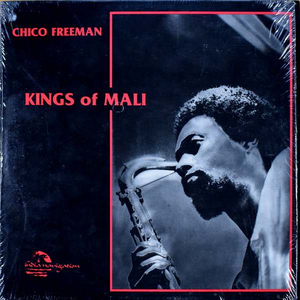Chico Freeman - Kings Of Mali