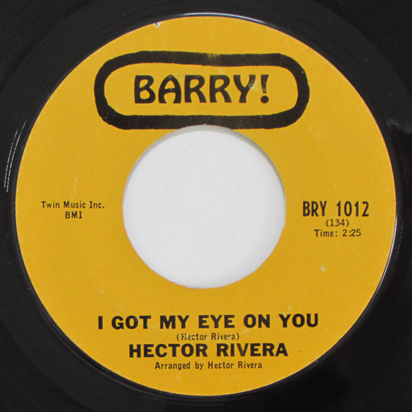 Hector Rivera ; Playing It Cool / I Got My Eye On You