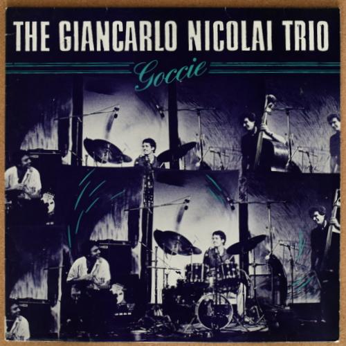 The Giancarlo Nicolai Trio - Goccie