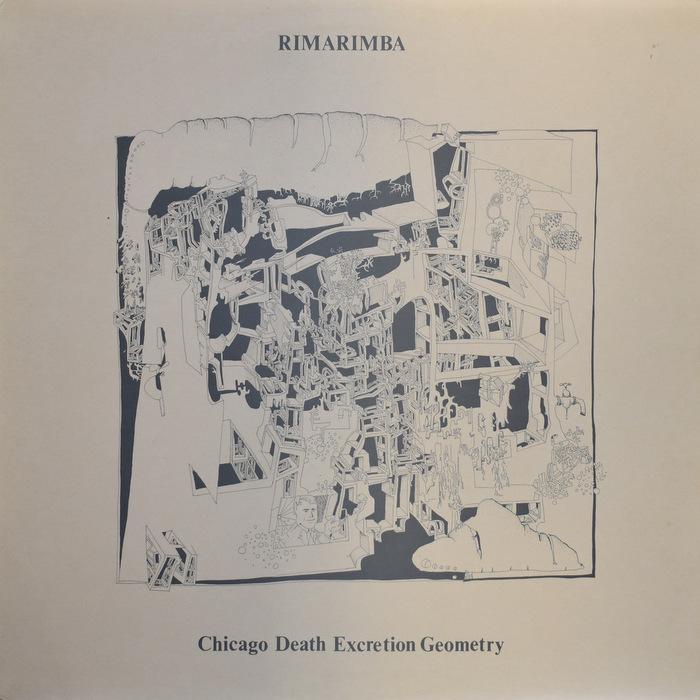Rimarimba - Chicago Death Excretion Geometry