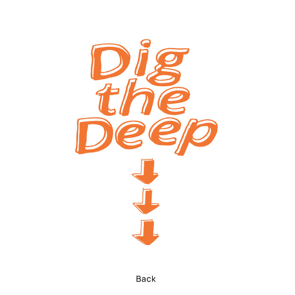 Dig the Deep T-SHIRT