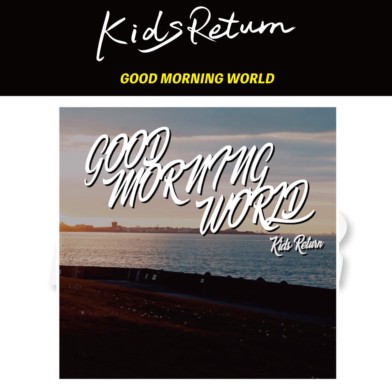 Kids Return GOOD MORNING WORLD