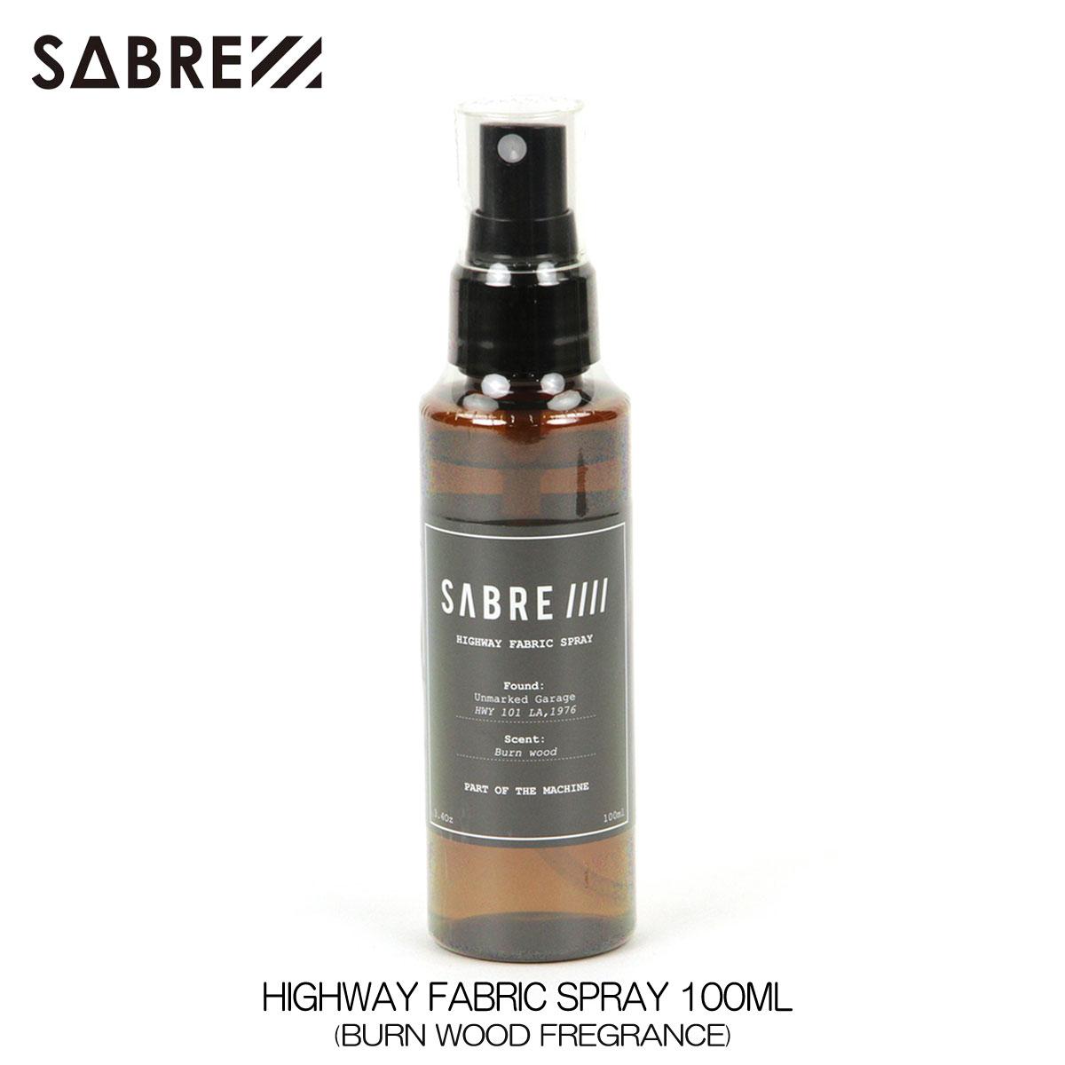 セイバー SABRE 正規販売店 香水 パフューム HIGHWAY FABRIC SPRAY 100ML BURN WOOD FREGRANCE A55B B3C C3D D0E E13F