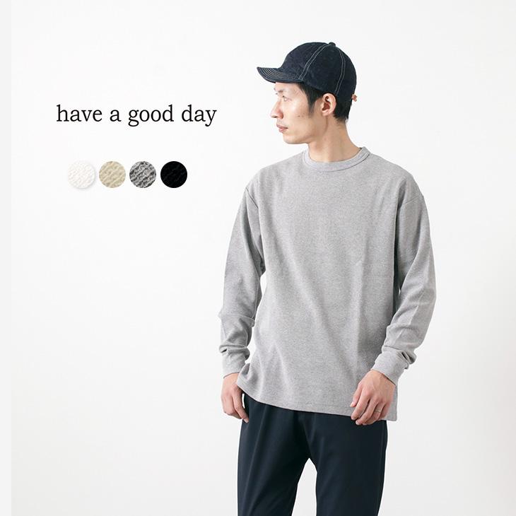 【期間限定!クーポンで10%OFF】HAVE A GOOD DAY(ハブアグッドデイ) ワッフル ワイド Tシャツ / メンズ / 長袖 / クルーネック / ロンT / 無地 / 日本製