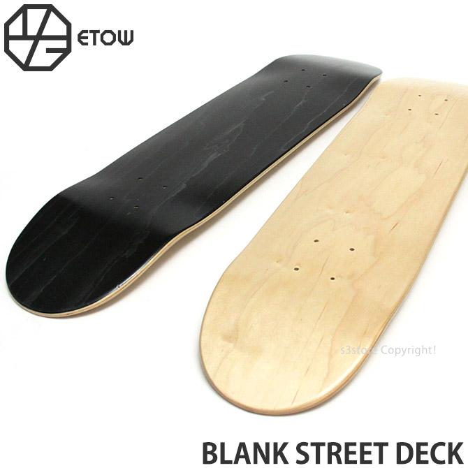 ストリートブランクデッキ スケートボード デッキ スケボー カナディアンメイプル 7PLY 無地 ETOW BLANK STREET DECK 【エトヲ ブランク ストリート デッキ】 [管理番号:ew10205] 【2カラーx6サイズ】