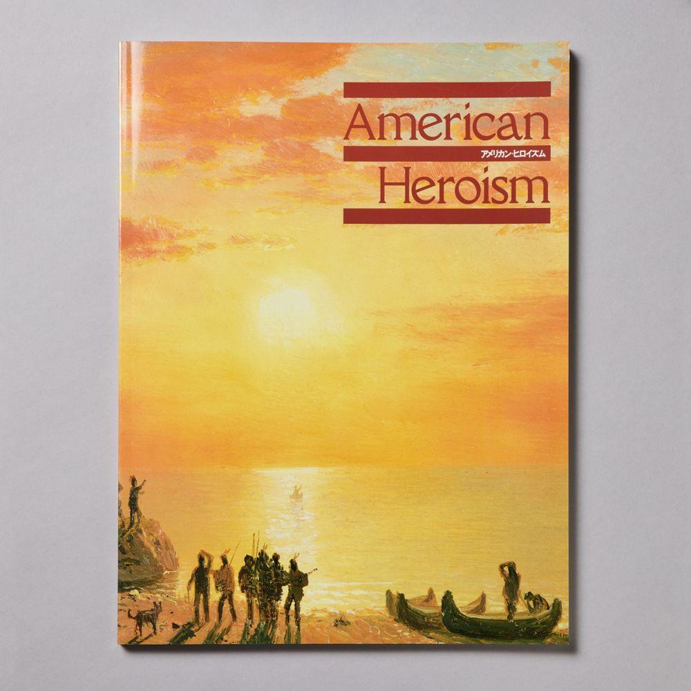 アメリカン・ヒロイズム<br>American Heroism