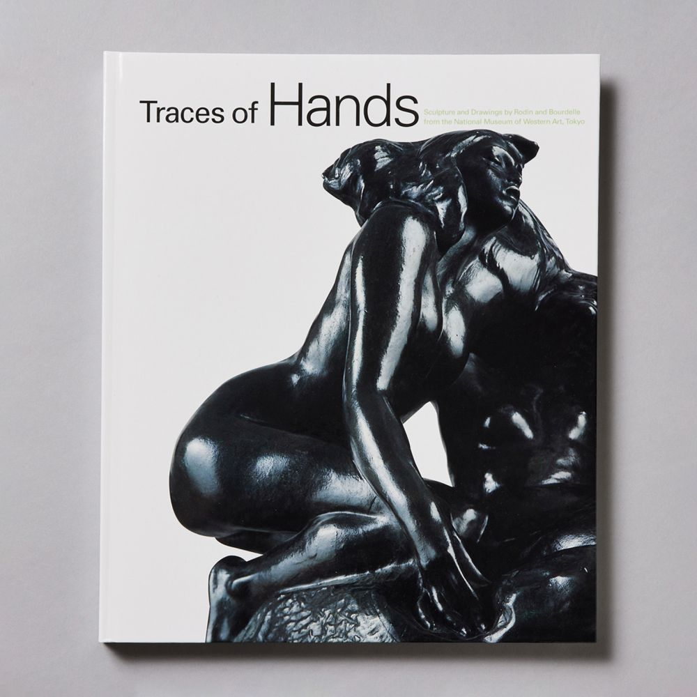 手の痕跡<br>国立西洋美術館所蔵作品を中心としたロダンとブールデルの彫刻と素描<br>Traces of Hands: Sculpture and Drawings by Rodin and Bourdelle from the National Museum of Western Art,Tokyo