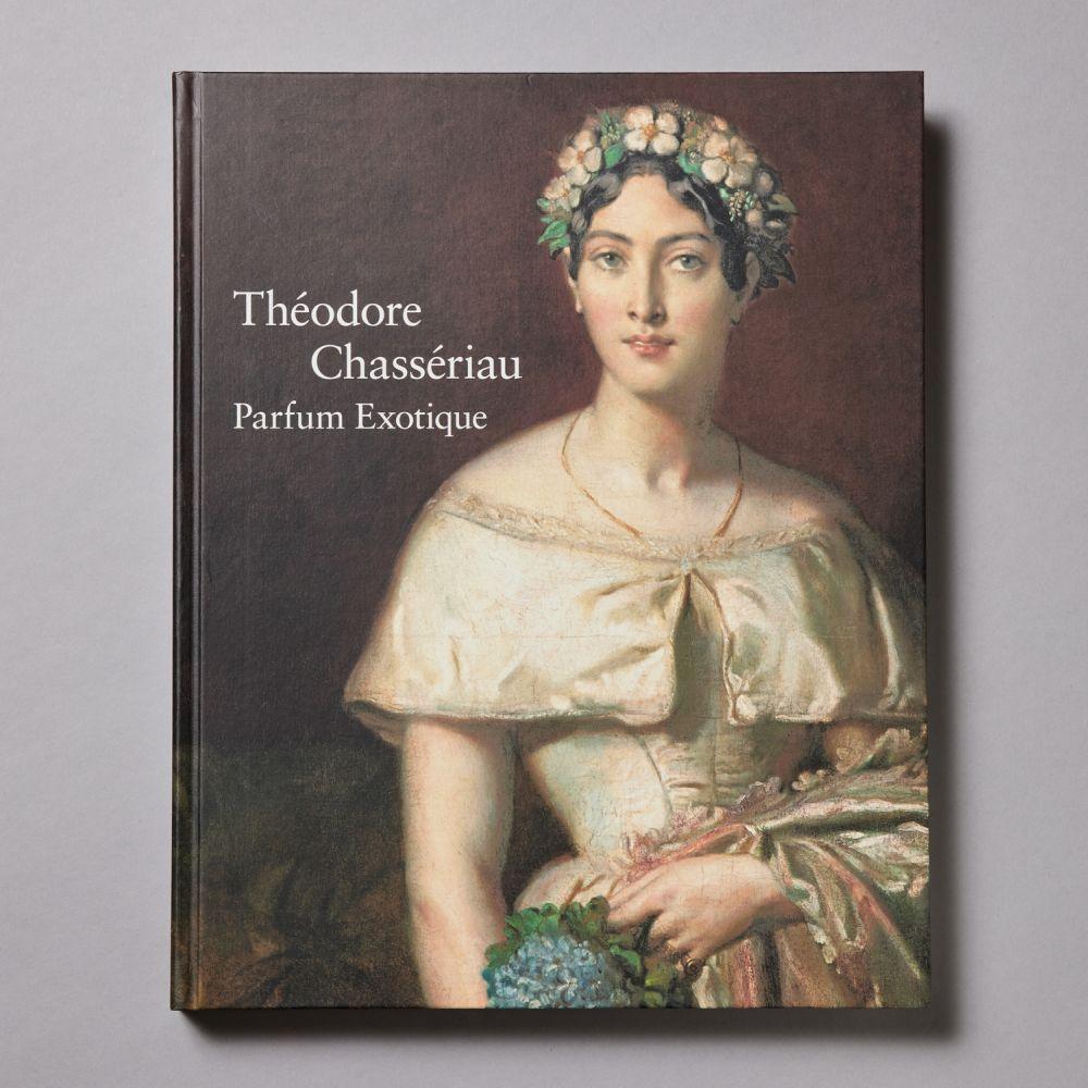 シャセリオー展 19世紀フランス・ロマン主義の異才<br>Theodore Chasseriau  Parfum Exotique
